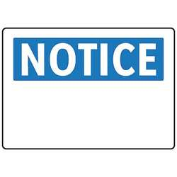 Notice Sign 7 x 10In BL/WHT BLK SURF