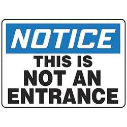 Notice This Is Not An Entrance Sign ENG